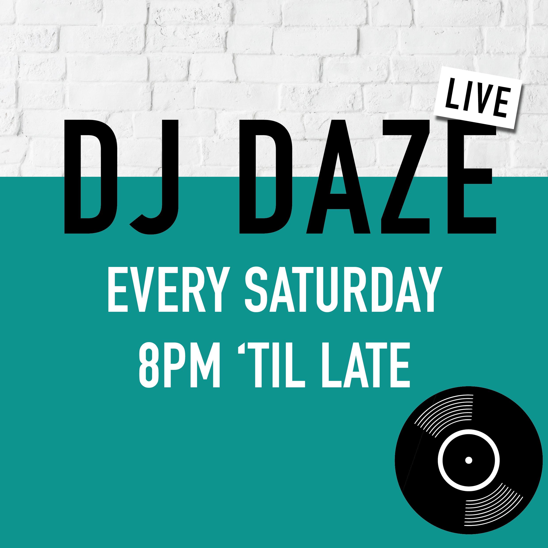 DJ Daze Orion every saturday