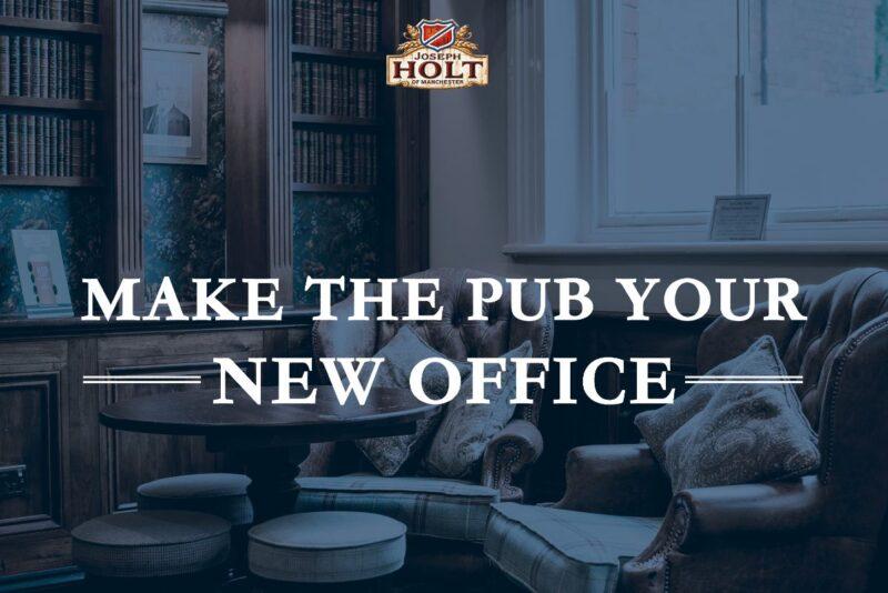 make the pub your new office pub desk